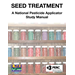 Seed Treatment: A National Pesticide Applicator Study Manual
