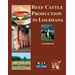 Beef Cattle Production in Louisiana - A Handbook